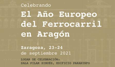 Celebrando el Año Europeo del Ferrocarril en Aragón